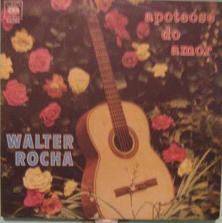 Walter Rocha   -   Apoteose Do Amor  -  Cbs-04128  -  1968 Original