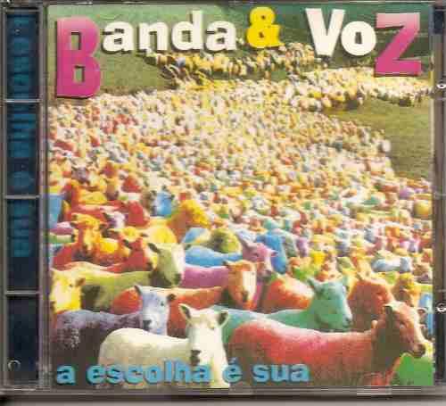 Banda & Voz - A Escolha É Sua - Raridade -cd - Mk Publicitá Original