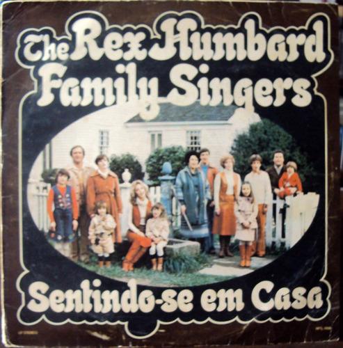 Lp Vinil - The Rex Humbard Family Singers - 1978 Original
