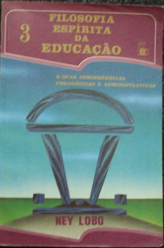Filosofia Espirita Da Educação Vol. 3 ( ) Original