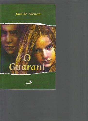 O Guarani - José De Alencar - Ed. Paulus - 2005 Original