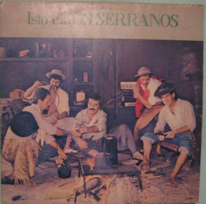 Os Serranos - Isto É Os Serranos - 1986 Original