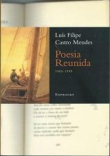 Poesia Reunida 1985-1999 - Luís Filipe Castro Mendes Original