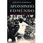 Livro: Afonsinho E Edmundo !! Super Raro, De José Florenzano