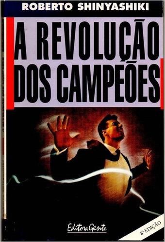 A Revolução Dos Campeões - Roberto Shinyashiki Original