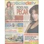 Jornal Noticia: Priscila Fantin / Isabela Garcia /marcelo D2