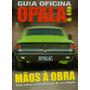 Guia Oficina Opala & Cia Tudo Sobre Manutenção