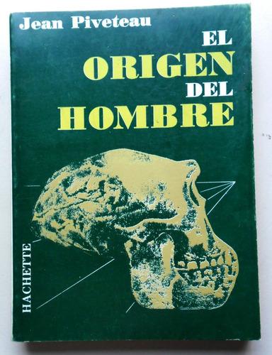 El Origen Del Hombre - Jean Piveteau - Hachette Editorial