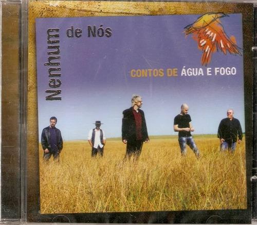 Cd Nenhum De Nós - Contos De Água E Fogo, Novo, Lacrado Original