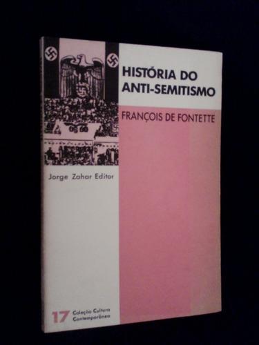 Historia Do Anti Semitismo Françoies De Fontette Original