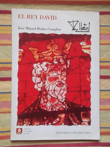 El Rey David José Miguel Ibañez Langlois 1998 1ª Ed.