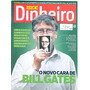 Isto É Dinheiro: Bill Gates / Marta Suplicy / Eike Batista