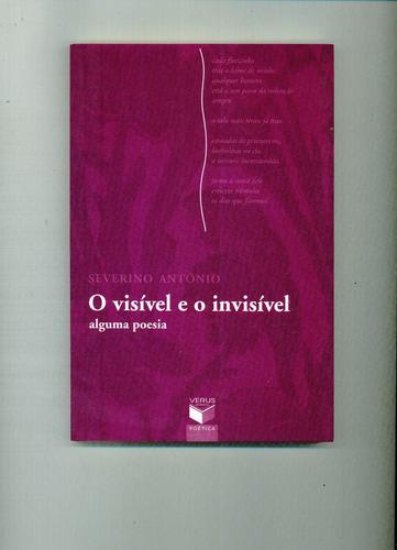 Livro Visível E O Invisível - Severino Antonio Original