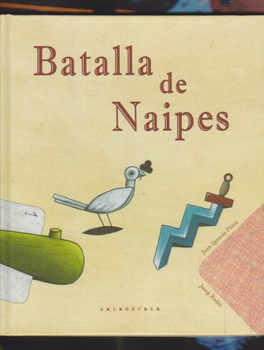 Batalla De Naipes. I. Perez - J. Roldés. Kalandraka.¡oferta!