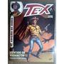 Tex Edição De Ouro Nº 16 Atentado Em Washington. / Gibi.