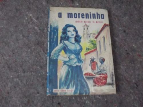 Livro - A Moreninha - Joaquim Manuel De Macedo Original