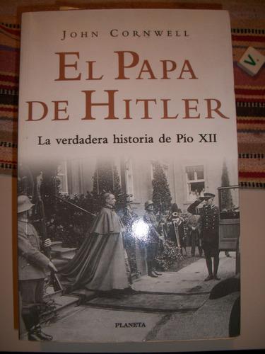 El Papa De Hitler / John Cornwell   Z8