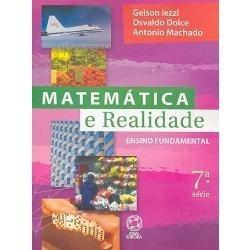 Matemática E Realidade - 7º Ano - Iezzi, Gelson Original