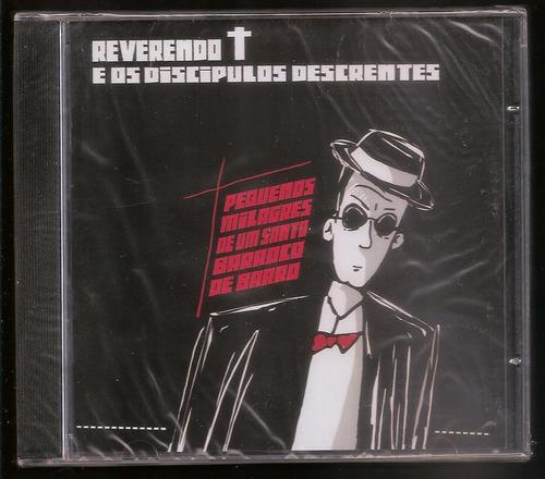 Cd Reverendo T E Discípulos Descrentes - Pequenos Milagres Original