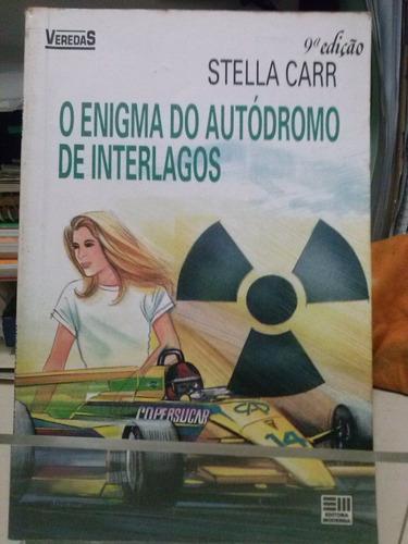O Enigma Do Autódromo De Interlagos  Stella Carr Z Norte Original
