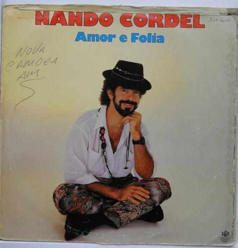 Lp Nando Cordel - Amor E Folia  -  N002 Original