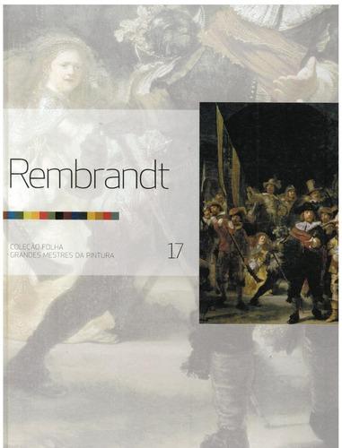 Grandes Mestres Da Pintura - Rembrandt - Nº 17 Tá Barato Original