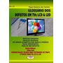 Livro Glossário Dos Defeitos Tvs Lcd E Led Ref 227