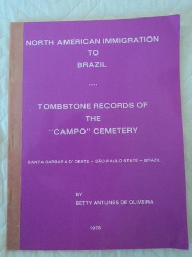 Livro Raro Imigração Americana E 1º Igreja Baptista  Brasil