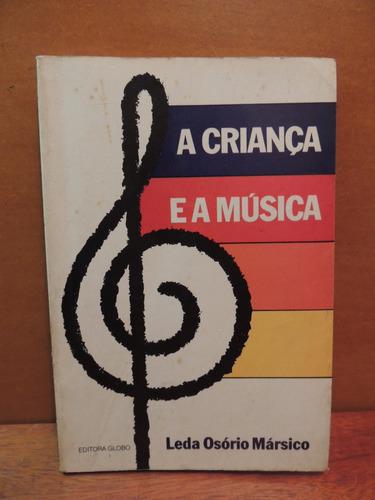 Livro A Criança E A Música Leda Osório Mársico