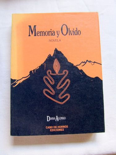 Memoria Y Olvido. Novela . Diana Alonso