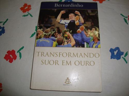 Transformando Suor Em Ouro - Bernardinho Original