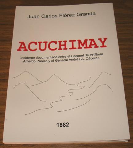 Guerra Del Pacifico Combate Acuchimay Cáceres Panizo Breña