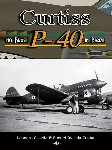 Livro P-40 No Brasil - Fab -leandro Casella - Rudnei Dias Original