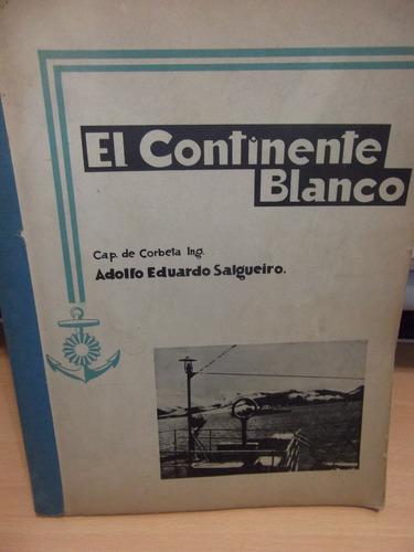 El Continente Blanco - Adolfo Eduardo Salgueiro -antartida