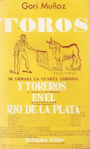 Toros Y Toreros En El Río De La Plata      Gori Muñoz