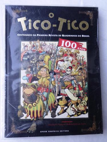 O Tico-tico - Centenário - Opera Graphica - Novo