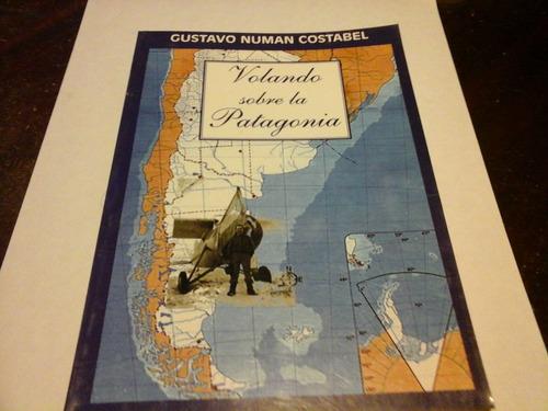 Volando Sobre La Patagonia Gustavo Numan Costabel