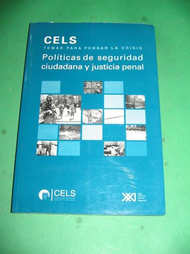 Politicas De Seguridad Ciudadana Y Justicia Penal Cels $ 495