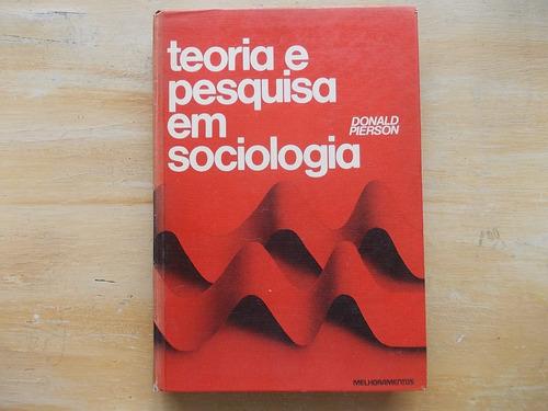 Livro Teoria E Pesquisa Em Sociologia Donald Pierson 18 Ediç Original