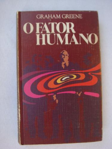 O Fator Humano - Graham Greene - Capa Dura Original
