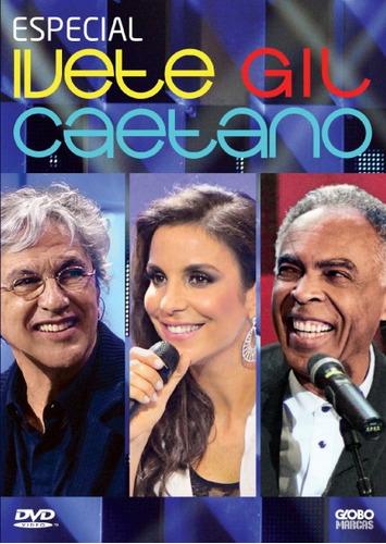 Caetano Veloso , Gilberto Gil , Ivete Sangalo - Especial Dvd