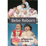 Curso Completo Montagem De Bebê Reborn