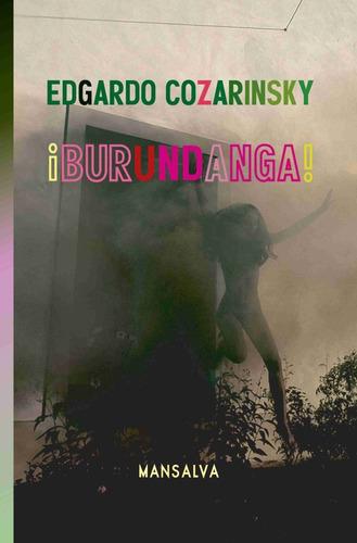 Edgardo Cozarinsky - ¡burundanga!