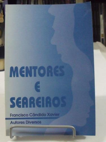 Livro Mentores E Seareiros  Francisco Cândido Xavier