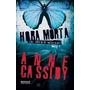 Hora Morta The Murder Notebooks Vol. Anne Cassidy