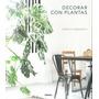 Decorar Con Plantas Zamora Mola, Francesc