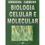 Livro Biologia Celular E Molecular ( Carneiro, José / J
