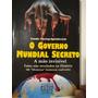 O Governo Mundial Secreto: Iluminati Maçonaria Rothschid