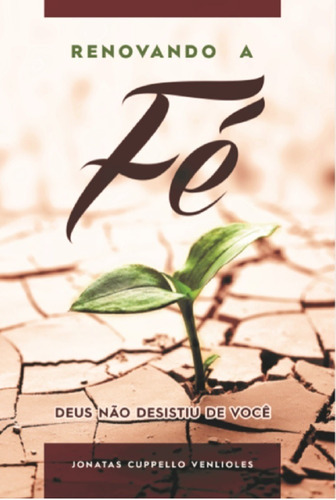 Livro: Renovando A Fé - Deus Não Desistiu De Você