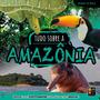 Livro Biomas Do Brasil Tudo Sobre A Amazonia